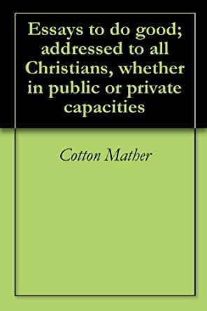 essays to do good cotton mather summary Find cotton mather from a vast selection of books on antiquarian and collectibles get great deals on ebay.