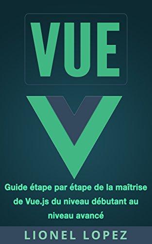 Amazon Com Vue Guide Etape Par Etape De La Maitrise De Vue