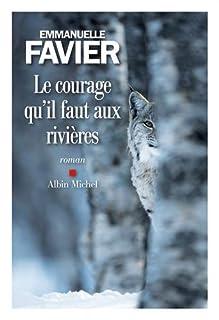 Le courage qu'il faut aux rivières, Favier, Emmanuelle