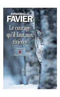 le courage qu'il faut aux rivières - broché