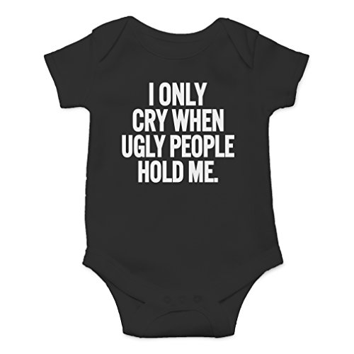 - AW Fashions I Only Cry When Ugly People Hold Me Cute Novelty Funny Infant One-Piece Baby Bodysuit (6 Months, Black)