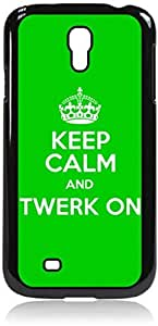 Keep Calm And Twerk On -Hard Black Plastic Snap - On Case-Galaxy s4 i9500 - Great Quality!