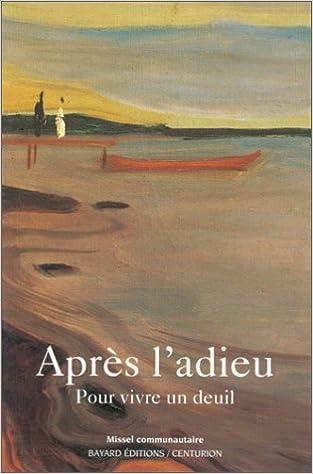 Lire Après l'adieu : Pour vivre un deuil pdf, epub ebook