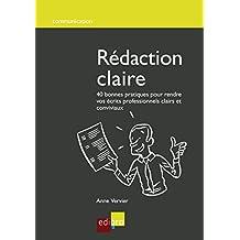 Rédaction claire: 40 bonnes pratiques pour rendre vos écrits professionnels clairs et conviviaux (HORS COLLECTION) (French Edition)