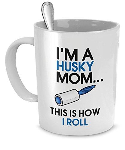 DogsMakeMeHappy Husky Coffee Mug - I'm a Husky Mom - This is How I Roll - Husky Mug - Husky Mom