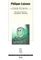 Cher écran.... Journal personnel, ordinateur, Internet (COULEUR VIE) (French Edition)