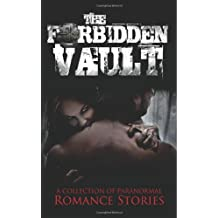 The Forbidden Vault: Paranormal Romance Anthology (Vol. 1)