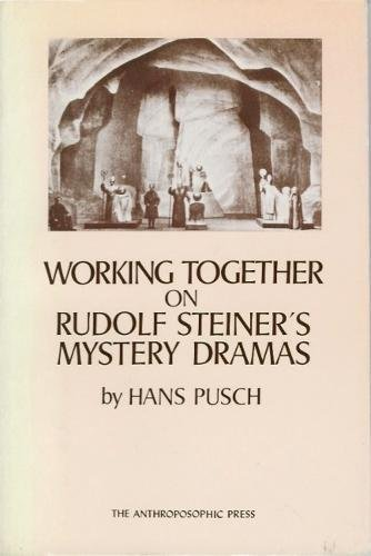 Working Together on Rudolf Steiner's Mystery Dramas