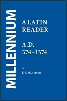 Millennium: A Latin Reader, AD 374-1374