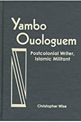 Yambo Ouologuem: Postcolonial Writer, Islamic Militant (Three Continents Press) Hardcover