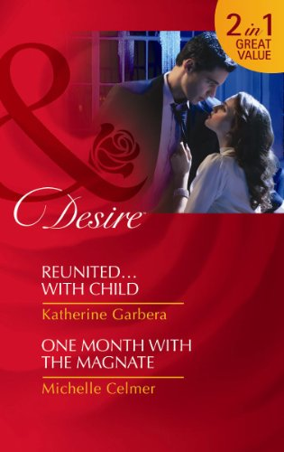 book cover of Reunited...With Child / One Month with the Magnate