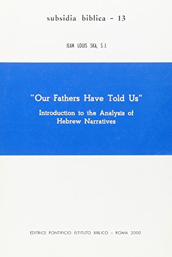 Our Fathers Have Told Us: Introduction to the Analysis of Hebrew Narratives (Subsidia Biblica)