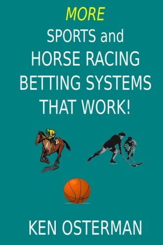 More Sports and Horse Racing Betting Systems That Work! ()