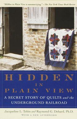 Jacqueline L. Tobin: Hidden in Plain View : A Secret Story of Quilts and the Underground Railroad (Paperback); 2000 Edition (Quilt Patterns Used In The Underground Railroad)