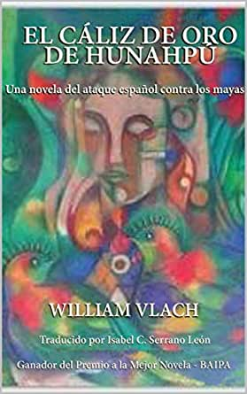 Amazon.com: EL CÁLIZ DE ORO DE HUNAHPÚ: Una novela del ...