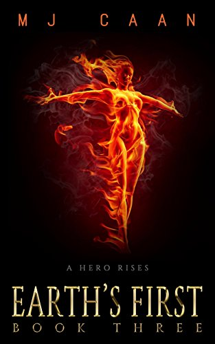 (Earth's First Book Three: A Hero Rises)
