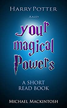 Harry Potter and Your Magical Powers by [Mackintosh, Michael]