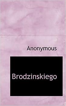 Book Brodzinskiego by Anonymous (2009-12-16)