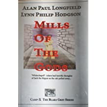 Mills Of The Gods (Camp-X The Blake Grey Series)