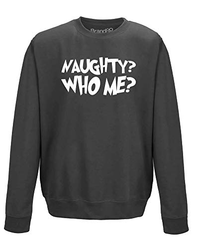 Brand88 Naughty? Who Me?, Adults Sweatshirt - Charcoal/White XL