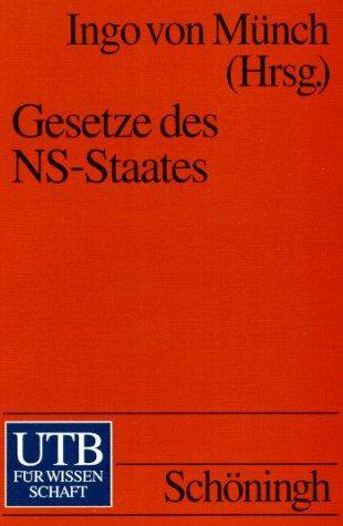 Gesetze des NS-Staates: Dokumente eines Unrechtssystems (Uni-Taschenbücher) (German Edition)