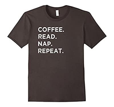 Coffee Read Nap Repeat Funny Book Reading Lovers Gift Shirt