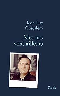 Mes pas vont ailleurs, Coatalem, Jean-Luc