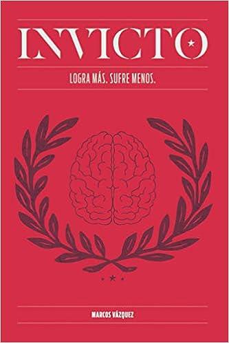 Invicto: Logra Más, Sufre Menos: Entrenamiento mental para lograr más y  sufrir menos: Amazon.es: Vázquez, Marcos: Libros