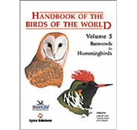 Handbook Of The Birds Of The World Vol 5 Barn Owls To Hummingbirds Josep Del Hoyo Andrew Elliott Jordi Sargatal Nigel J Collar 9788487334252 Amazon Com Books