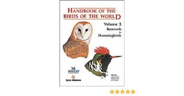 Handbook Of The Birds Of The World Vol 5 Barn Owls To Hummingbirds Josep Del Hoyo Andrew Elliott Jordi Sargatal Nigel J Collar 9788487334252 Amazon Com Books