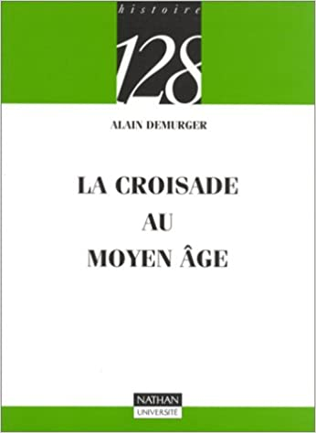 Télécharger en ligne La croisade au Moyen Age : Idée et pratiques pdf