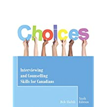 Choices: Interviewing and Counselling Skills for Canadians (6th Edition)