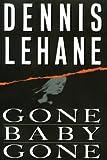 by Lehane, Dennis Gone, Baby, Gone: A Novel (1998) Hardcover