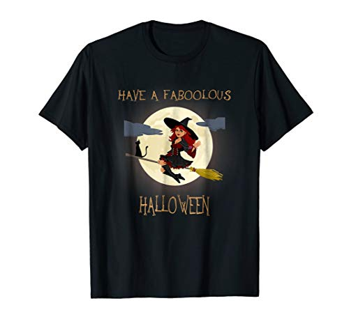 Have A Faboolous Halloween Tee Shirt ft Witch on broomstick