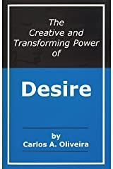 The Creative and Transforming Power of Desire Paperback