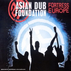 ASIAN DUB FOUNDATION - FORTRESS EUROPE ALBUM LYRICS