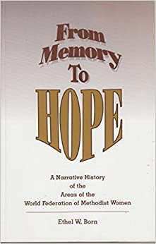 Book From Memory to Hope: A Narrative History of the Areas of the World Federation of Methodist Women