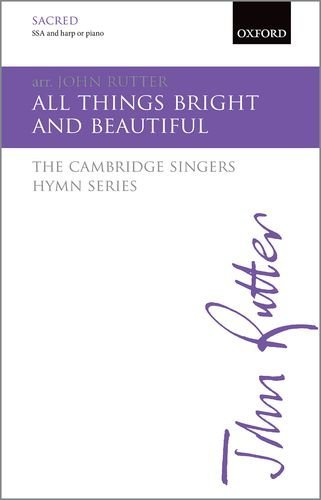 All things bright and beautiful: The Cambridge Singers Hymn Series