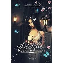Dentelle et Ruban d'argent: Version Intégrale Illustrée (Romance-Fantastique) (French Edition)