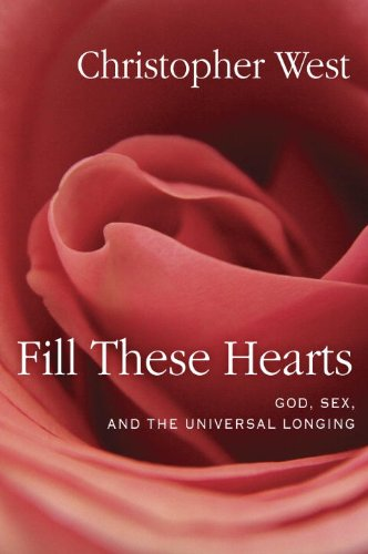 Fill These Hearts: God, Sex, and the Universal Longing (Longing Heart)