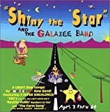 """: """"Shiny the Star"""" and the Galaxee Band"""