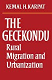 img - for The Gecekondu: Rural Migration and Urbanization book / textbook / text book