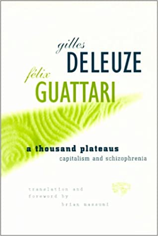 A Thousand Plateaus Capitalism And Schizophrenia Gilles Deleuze Felix Guattari Brian Massumi 0352010001905 Amazon Books