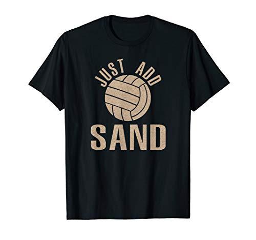 Just Add Sand Beach Volleyball Shirt Art-Volleyball Player T-Shirt (Best Female Beach Volleyball Players)