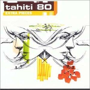 Tahiti 80 - Extra Pieces - Zortam Music