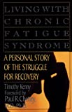 Living with Chronic Fatigue Syndrome, Timothy Kenny and Da Capo Press, Inc. Staff, 1560250755
