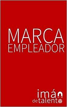 Libro Epub Gratis Marca Empleador: ...un Iman De Talento!