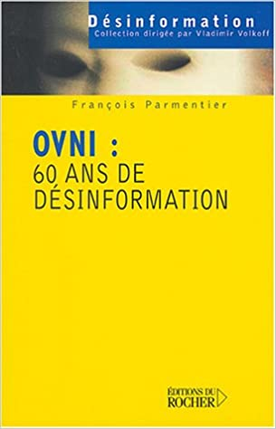 Amazon Fr Ovni 60 Ans De Desinformation Francois