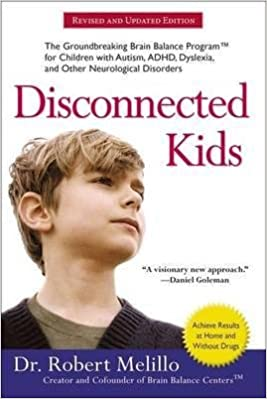 Google livres téléchargements gratuits [(Disconnected Kids: The Groundbreaking Brain Balance Program for Children with Autism, ADHD, Dyslexia, and Other Neurological Disorders)] [Author: Dr Robert Melillo] published on (April, 2015) B00XV40M14 PDF