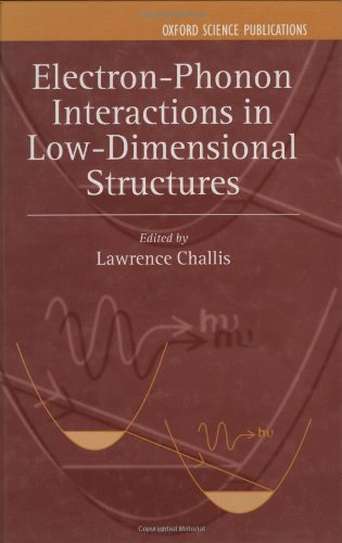 Electron-Phonon Interaction in Low-Dimensional Structures (Series on Semiconductor Science and Technology)
